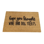 Hope You Brought Wine And Dog Treats Welcome Mat